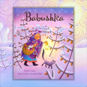 Cover for Babushka by Dawn Casey 'Traditional Christmas Tale from Russia about Babushka'
